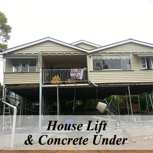 House Lift and Concrete Under
